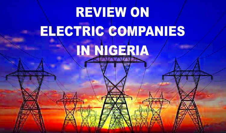 Electric companies review in Nigeria