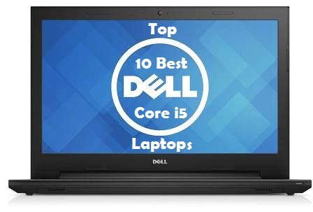 top 10 Best Dell Core i5 Laptops
