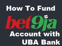 How To Fund Bet9ja Account With UBA Bank